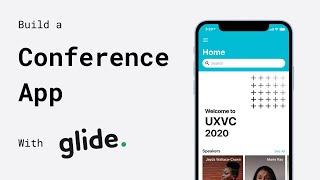 Build a Conference App with Glide
