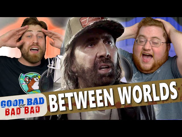 Between Worlds - Good Bad or Bad Bad #108