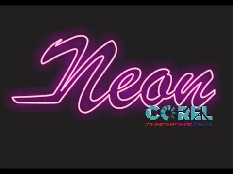 Hiệu ứng chữ Neon trong Corel, tự học corel online