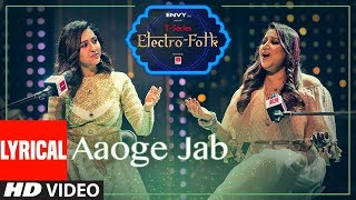 LYRICS: Aaoge Jab | ELECTRO FOLK| Neeti Mohan, Payal Dev & Aditya Dev | T-Series