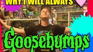Why I Will Always Love Goosebumps!