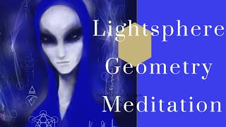 Light Sphere Geometry Meditation