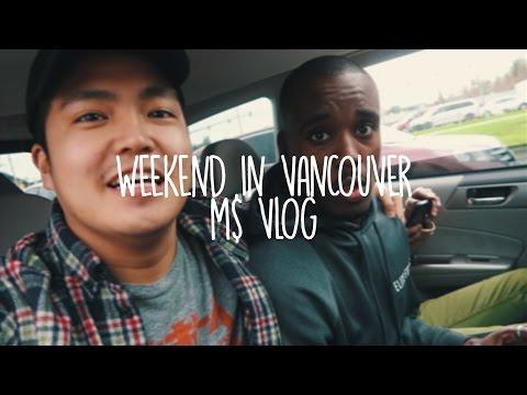 Weekend in Vancouver (M$ vlog)