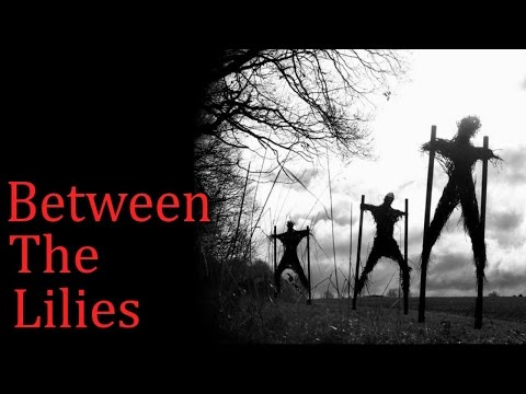 """Between the Lilies"" Creepypasta"