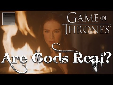Game of Thrones Season 7 - Are God's Real in Westeros?