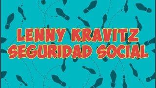Lenny Kravitz & Seguridad social Video