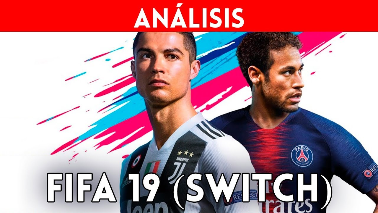 Analisis Fifa 19 En Nintendo Switch El Futbol De Ea En Cualquier