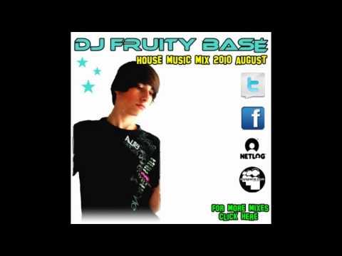 DJ Fruity Basé - House music Mix 2010 August Mp3