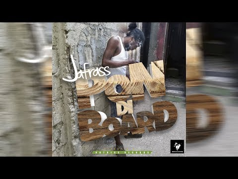 Jafrass - Pon Di Board (Official Audio) July 2018