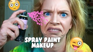 SPRAY PAINT MAKEUP!