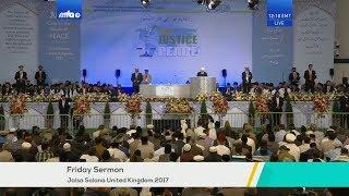 Friday Sermon (English Translation) 28 July 2017: Jalsa Salana UK 2017 - Our Responsibilities