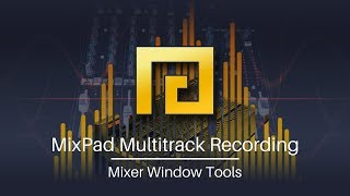 Learn the MixPad Mixer Window Tools