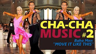 Cha cha music: Baha Men – Move It Like This
