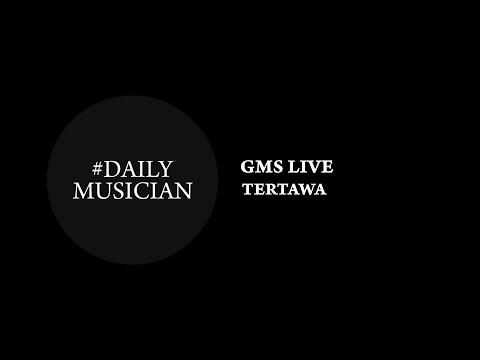 #DAILYMUSICIAN TERTAWA - GMS LIVE (GUITAR COVER)