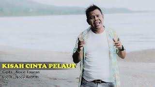 Download lagu Noce Tauran - Kisah Cinta Pelaut (Official Video)
