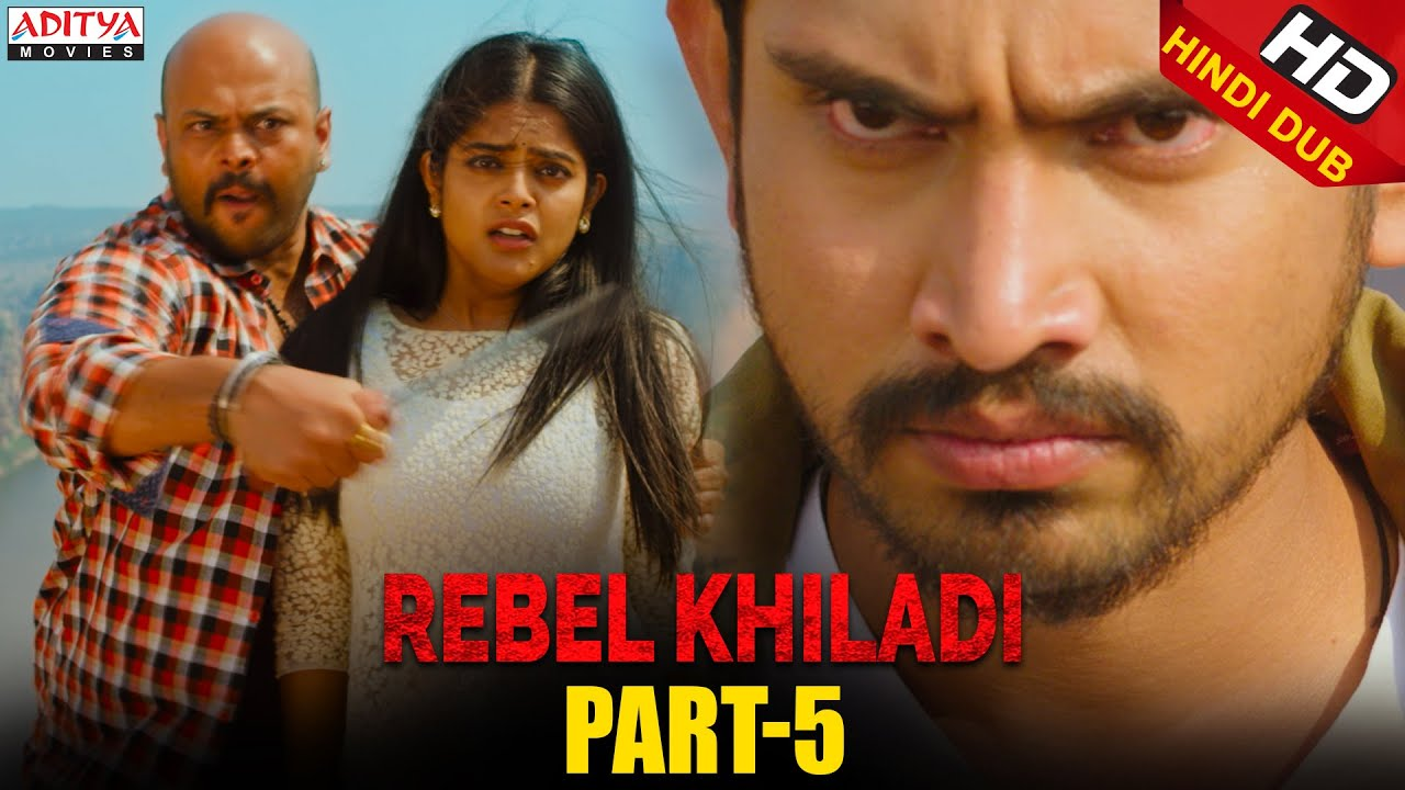 Rebel Khiladi Hindi Dubbed Movie Part 5 | Raj Tarun, Riddhi Kumar | Aditya movies