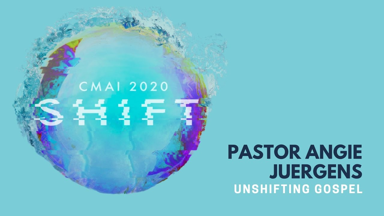 CMAI 2020 - Session 2 - Unshifting Gospel - Angie Juergens