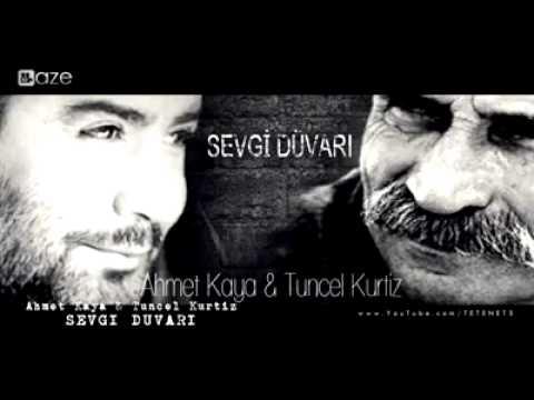 Ahmet Kaya & Tuncer Kurtiz - Sevgi Duvarı