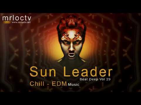 Thủ lĩnh mặt trời - Sun leader | Chill - Edm - Beat Deep Vol 29