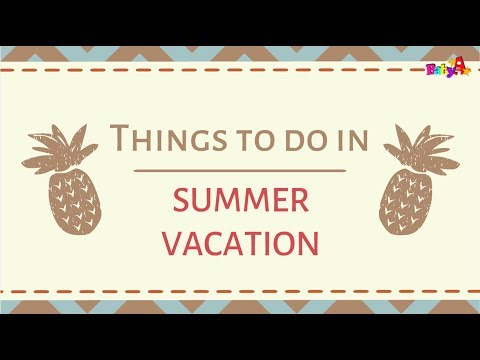 Things to do in summer vacation | Enjoy holiday | Summer activities for kids