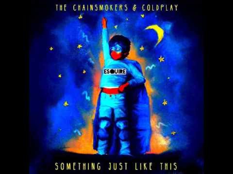 The Chainsmokers & Coldplay   Something Just Like This (eSQUIRE Bootleg Remix)