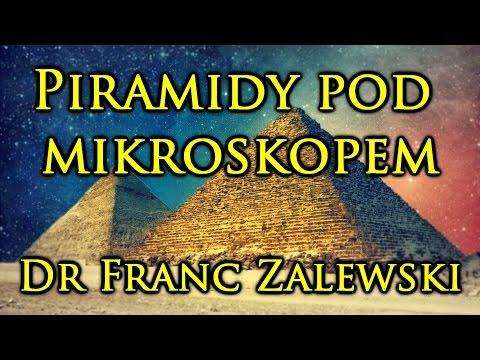█▬█ █ ▀█▀ PIRAMIDY POD MIKROSKOPEM 1/2 - dr Franc Zalewski - 05.06.2016 Gdańsk