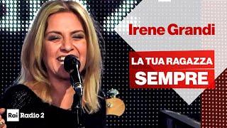 IRENE GRANDI dal vivo a Radio2 Social Club - LA TUA RAGAZZA SEMPRE