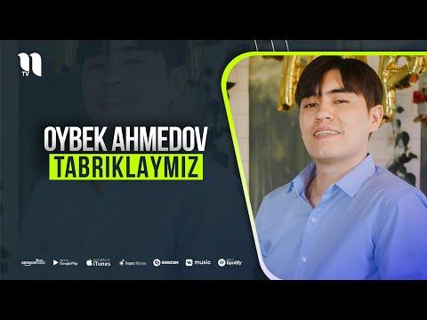 Oybek Ahmedov - Tabriklaymiz