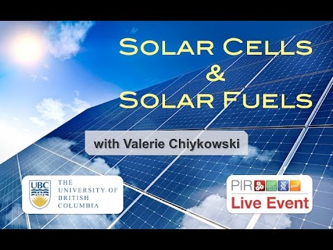PIR Live Event - Solar Cells & Solar Fuels