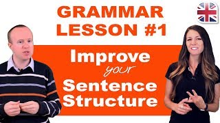 Grammar Lesson #1 - Tips to Improve Your Sentence Structure