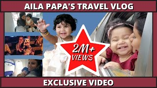 Aila Papa's Travel Vlog | Exclusive Video