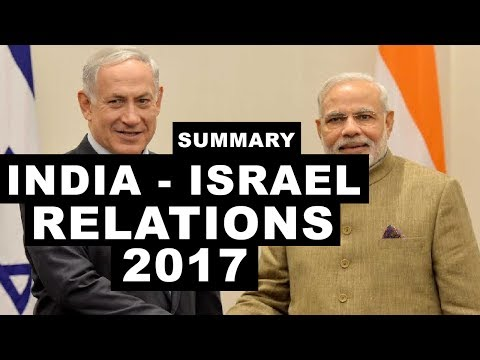 India - Israel Relations 2017   Summary of PM Modi's visit