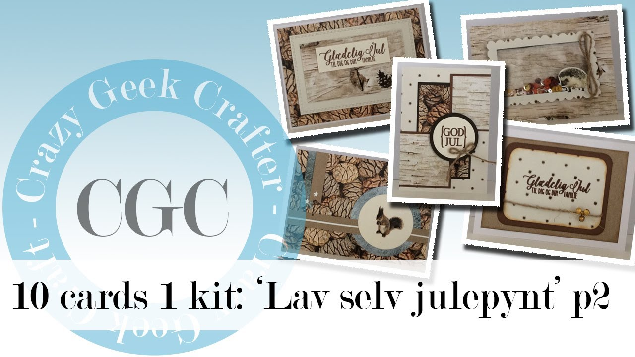 10 cards 1 kit: 'Lav selv julepynt' part 2