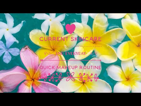 Current Everyday Skincare and Makeup Routine
