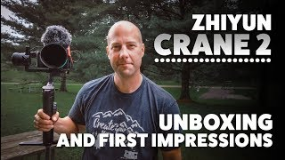 Super Excited! Zhiyun Crane 2 Gimbal Unboxing and Testing