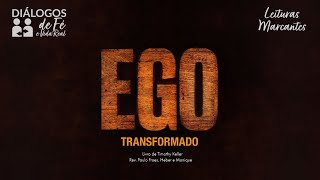 DIÁLOGOS | Ego Transformado