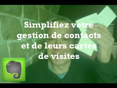 Comment Gerer Les Cartes De Visites Vos Contacts Avec EVERNOTE