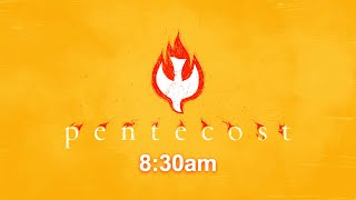 Pentecost 8:30am @ Home Worship