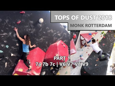 Tops of Dust 2018 at Monk Rotterdam Part 1 | grades 7a - 7c