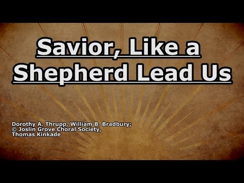 Savior Like a Shepherd Lead Us - Joslin Grove Choir - Lyrics