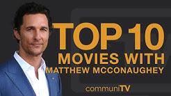 Top 10 Matthew McConaughey Movies