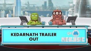 9XM Newsic | Kedarnath Trailer 2018 | Bade | Chote
