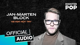 Jan-Marten Block - Never Not Try (Official Audio)