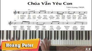 Hướng dẫn đệm Piano: Chúa Vẫn Yêu Con - Hoàng Peter