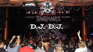 Transplants - D.J. D.J. 2/17 Live@House Of Blues San Diego July 28, 2013 [Rancid 2013 Tour]