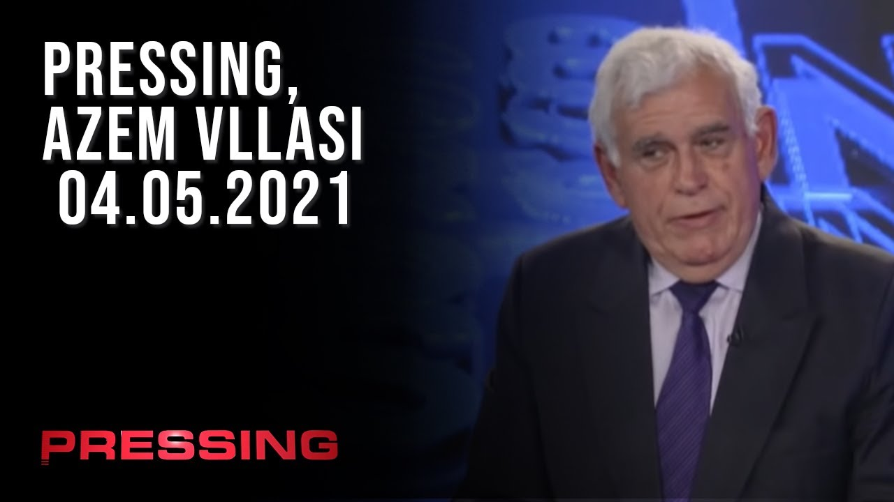 PRESSING, Azem Vllasi - 04.05.2021