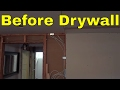 DO THIS BEFORE INSTALLING DRYWALL