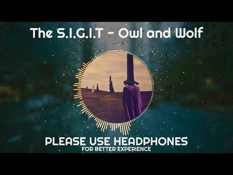 the-s.i.g.i.t---owl-and-wolf-(8d-audio)