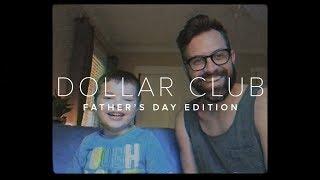 DOLLAR CLUB | Father's Day Edition