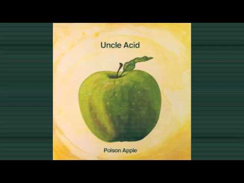 UNCLE ACID- 'POISON APPLE'